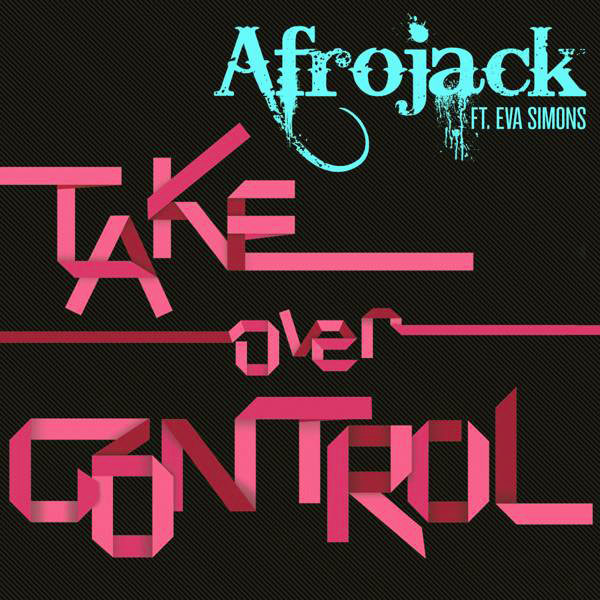Afrojack feat. Eva Simons - Take Over Control (Extended Vocal Mix)