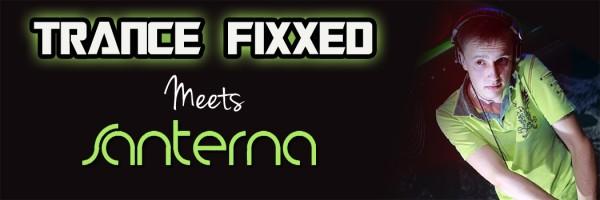 Trance Fixxed meets Santerna