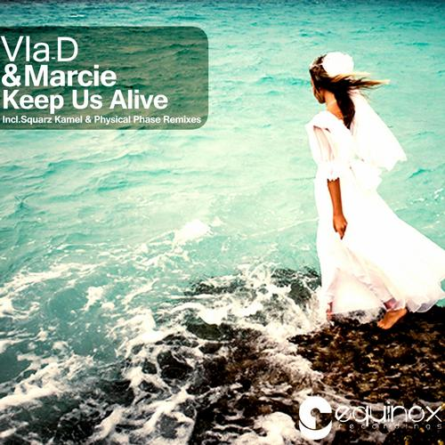 Vla - D & Marcie - Keep Us Alive