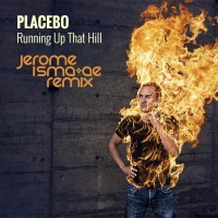 Placebo - Running Up That Hill (Jerome Isma-Ae Remix)