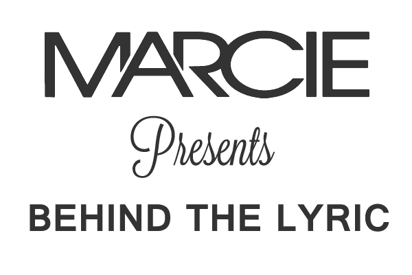 Marcie Presents Behind The Lyric
