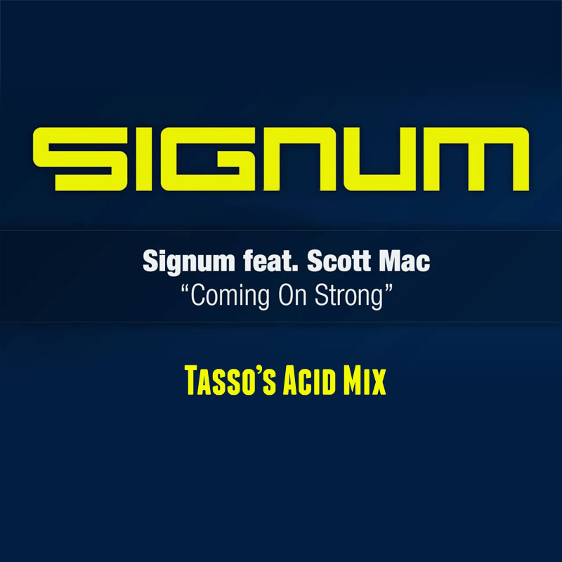 FREE MP3: Signum – Coming on Strong (Tasso's Acid Mix)