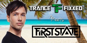 TranceFixxed meets First State