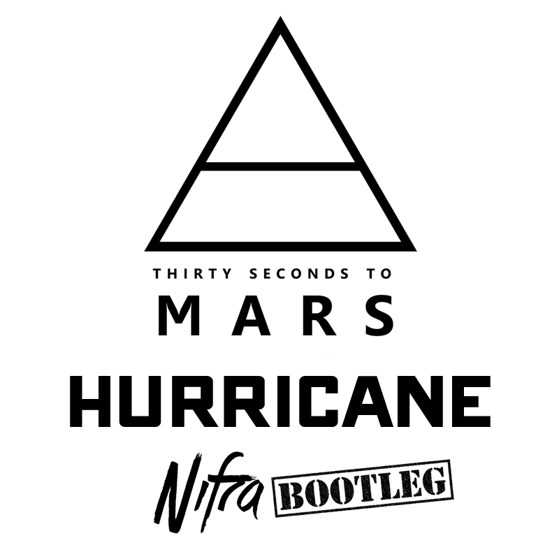 30 Seconds To Mars - Hurricane (Nifra Bootleg)