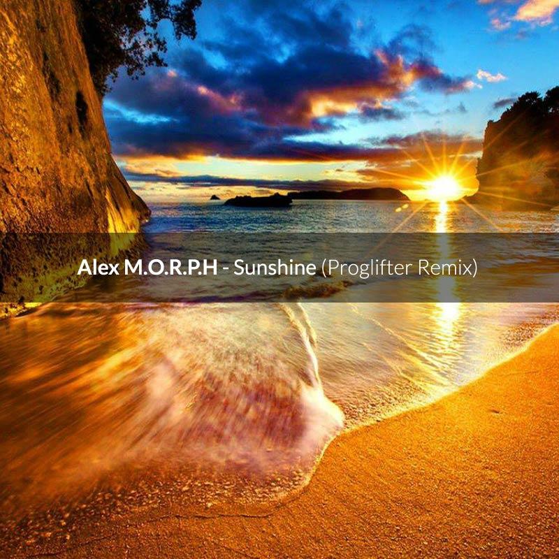 FREE MP3: Alex M.O.R.P.H. – Sunshine (Proglifter Remix)
