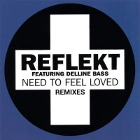 Reflekt - Need To Feel Loved Remixes