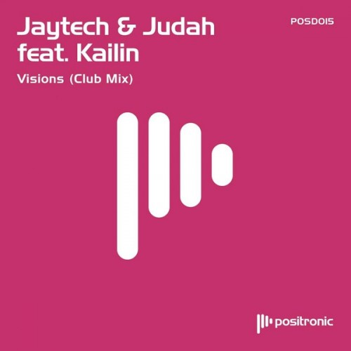 Jaytech & Judah feat. Kailin - Visions (Club Mix)