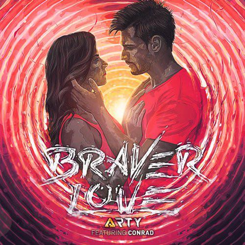 Arty feat. Conrad - Braver Love