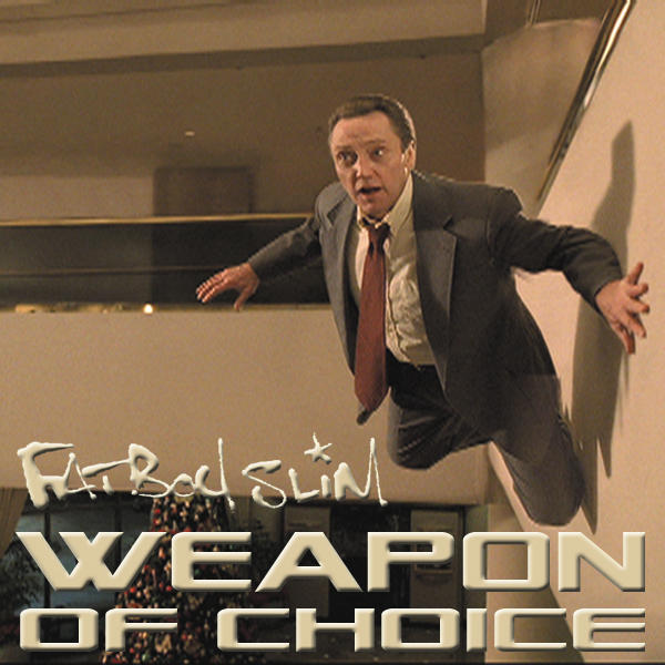 Fatboy Slim - Weapon Of Choice