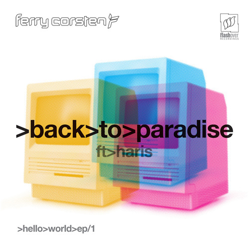Ferry Corsten feat. Haris - Back To Paradise