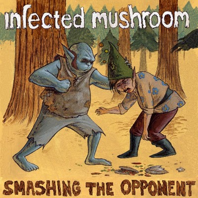 Infected Mushroom - Smashing The Opponent