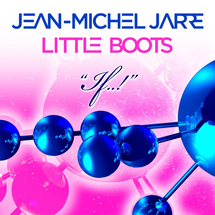 Jean Michel Jarre feat. Little Boots - If