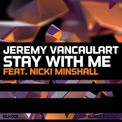 Jeremy Vancaulart feat. Nicki Minshall - Stay With Me